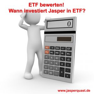 ETFs bewerten! Wann investiere ich in ETFs?